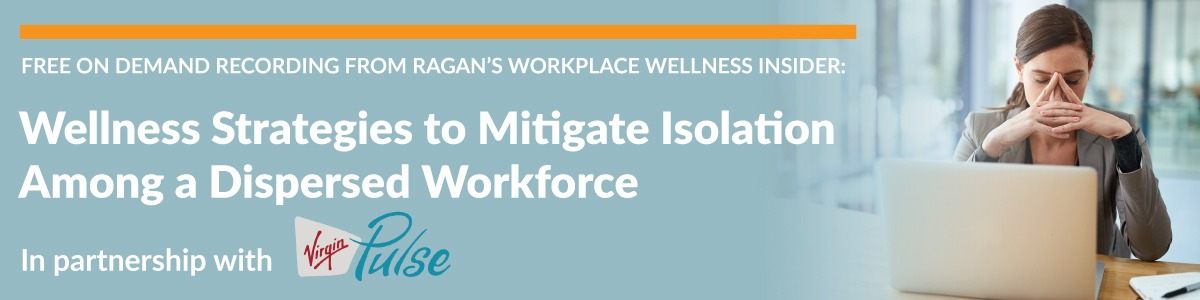 Wellness Strategies to Mitigate Isolation Among a Dispersed Workforce