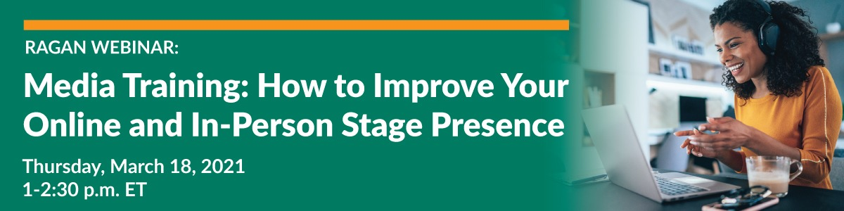 Media Training: How to Improve Your Online and In-Person Stage Presence