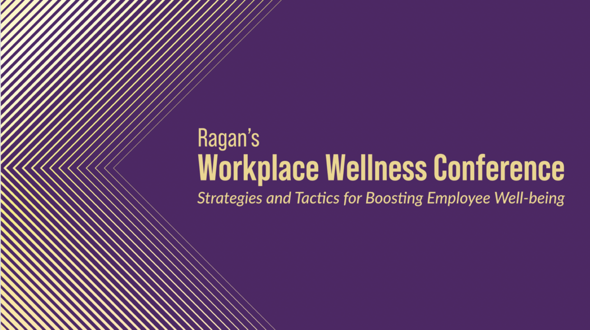 Speakers offer well-being insights and strategies at Ragan's Workplace Wellness Conference