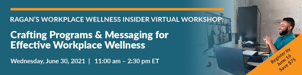 Crafting Programs & Messaging for Effective Workplace Wellness
