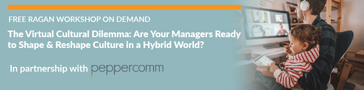 The Virtual Cultural Dilemma: Are Your Managers Ready to Shape & Reshape Culture in a Hybrid World?