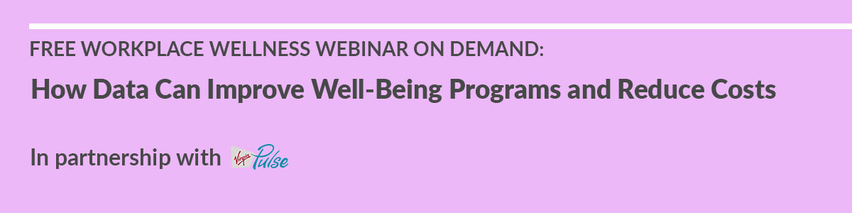 How Data Can Improve Well-Being Programs and Reduce Costs